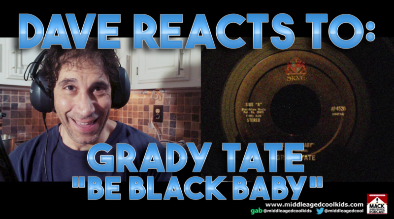 Dave's Reaction: Grady Tate — Be Black Baby